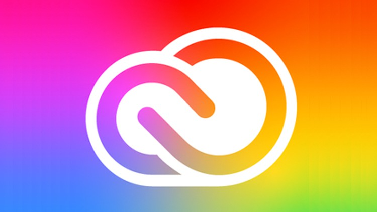 Adobe Creative Cloud 2021 Ultimate Course Go from Beginner to Advanced with Adobe Creative Cloud 2021